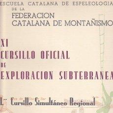 Coleccionismo deportivo: CARTEL XI CURSILLO OFICIAL DE EXPLORACION SUBTERRANEA MAYO JUNIO 1963 FED. CATALANA MONTAÑISMO. Lote 90342280