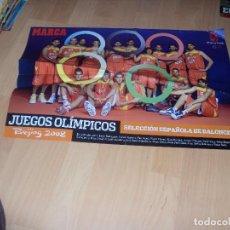 Coleccionismo deportivo: POSTER SELECCION ESPAÑOLA BALONCESTO JUEGOS OLIMPICOS PEKIN 2008. Lote 97151943