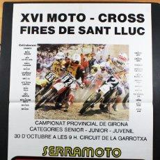 Coleccionismo deportivo: CARTEL POSTER XVI MOTO CROSS FIRES DE SANT LLUC OLOT AÑOS 80 63 X 43 CM, CROS MOTOCROSS SOPRAL. Lote 99134631