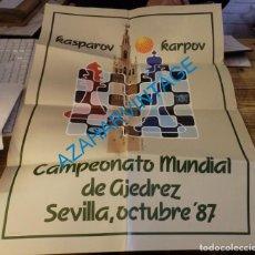 Coleccionismo deportivo: CARTEL CAMPEONATO MUNDIAL DE AJEDREZ. SEVILLA,1987. KARPOV Y KASPAROV.52X70 CMS, MUY ESCASO. Lote 143131498