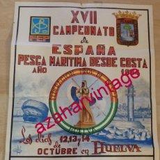 Coleccionismo deportivo: HUELVA,1984 , CARTEL XVII CAMPEONATO DE ESPAÑA DE PESCA MARITIMA DESDE COSTA, 50X70 CMS. Lote 147150886