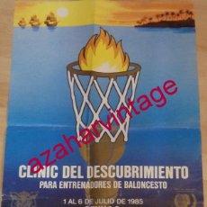 Coleccionismo deportivo: SEVILLA, 1985, BALONCESTO, CARTEL CLINIC DEL DESCUBRIMIENTO,50X70 CMS. Lote 149379098