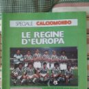 Coleccionismo deportivo: GUERIN SPORTIVO INSERTO ESPECIAL LE REGINE D'EUROPA (CAMPEONES DE LIGA) 1982.. Lote 168505976