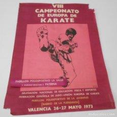 Coleccionismo deportivo: KARATE VIII CAMPEONATO DE EUROPA 1973 POSTER CARTEL ORIGINAL VALENCIA MAYO 1973 ESPAÑA SPAIN. Lote 173504927