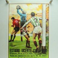 Coleccionismo deportivo: ANTIGUO CARTEL DE PARTIDO DE FÚTBOL FINAL DE COPA DEL REY 1986 FC BARCELONA - REAL ZARAGOZA. Lote 178158863