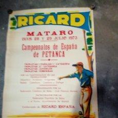 Coleccionismo deportivo: CARTEL CAMPEONATO DE ESPAÑA DE PETANCA MATARO 1973 - PUBLICIDAD RICARD L. POMPEYA I,G,SUÑOL. Lote 179545065