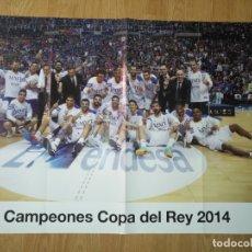 Coleccionismo deportivo: GRAN POSTER 84 X 59 CM COPA DEL REY 2014 BALONCESTO REAL MADRID. Lote 181987705