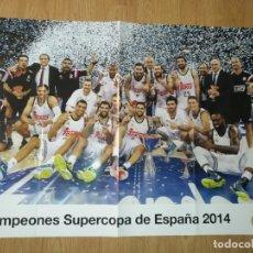 Coleccionismo deportivo: GRAN POSTER 84 X 59 CM CAMPEONES SUPERCOPA DE ESPAÑA 2014 BALONCESTO REAL MADRID. Lote 181989483