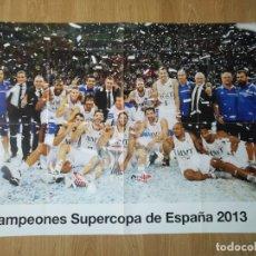 Coleccionismo deportivo: GRAN POSTER 84 X 59 CM CAMPEONES SUPERCOPA DE ESPAÑA 2013 BALONCESTO REAL MADRID. Lote 181989868