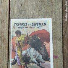 Coleccionismo deportivo: PROGRAMA TOROS EN SEVILLA FERIA DE ABRIL 1970. Lote 210486762