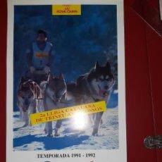 """Coleccionismo deportivo: CARTEL """"2º LLIGA CATALANA DE TRINEUS AMB GOSSOS"""" G.P.BQUEIRA BERET 1992. Lote 222596362"""
