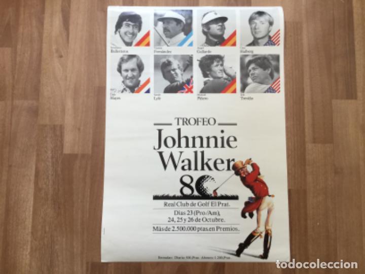 CARTEL TROFEO GOLF JOHNNIE WALKER CLUB EL PRAT SEVERIANO BALLESTEROS, ANGEL GLLARDO, GARY HALBERG (Coleccionismo Deportivo - Carteles otros Deportes)