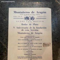 Coleccionismo deportivo: MONTAÑISMO - ANTIGUO CARTEL MONTAÑEROS DE ARAGÓN ACTOS CON MOTIVO DE LAS BIDAS DE PLATA -SECCIÓN DE. Lote 262686280
