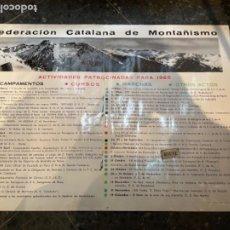 Coleccionismo deportivo: MONTAÑISMO -ANTIGUO CARTEL FEDERACIÓN CATALANA DE MONTAÑISMO ACTIVIDADES PATROCINADAS PARA 1965. Lote 262697460