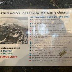 Coleccionismo deportivo: MONTAÑISMO -ANTIGUO CARTEL FEDERACIÓN CATALANA DE MONTAÑISMO ACTIVIDADES PATROCINADAS PARA 1963. Lote 262698250