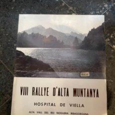 Coleccionismo deportivo: MONTAÑISMO - HOSPITAL DE VIELLA VIII RALLYE D'ALTA MUNTANYA ALTA VALL DEL RIU NOGUERA RIBAGORZANA. Lote 262712760