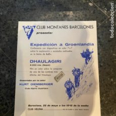Coleccionismo deportivo: MONTAŃISMO - CLUB MONTAÑÉS BARCELONÉS -EXPEDICIÓN A GROENLANDIA - DHAULAGIRI - CONFERENCIA -FILM -. Lote 262758355