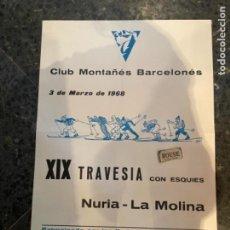 Coleccionismo deportivo: ESQUÍ - NURIA / LA MOLINA - ANTIGUO CARTEL XIX TRAVESÍA CON ESQUÍS CLUB MONTAÑÉS BARCELONÉS 3 MARZO. Lote 262760135
