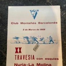 Coleccionismo deportivo: ESQUI - NURIA / LA MOLINA - CARTEL 1969 - XX TRAVESIA CON ESQUIS CLUB MONTAÑÉS BARCELONÉS 4X31 CM.. Lote 262916415