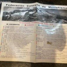 Coleccionismo deportivo: MONTAÑISMO - CARTEL 1970- FEDERACIÓN CATALANA DE MONTAÑISMO 65X 51 CM.. Lote 263924375