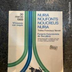 Coleccionismo deportivo: ESQUÍ - CARTEL 1969 -NURIA NOUFONTS NOUCREUS NURIA -VI TRAVESÍA CON ESQUÍS TROFEO FRANCISCO VERNET. Lote 264025200