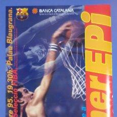 Coleccionismo deportivo: CARTEL BALONCESTO - HOMENAJE SUPER EPI - F.C. BARCELONA - SELECCION FIBA. Lote 267640419