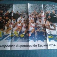 Coleccionismo deportivo: PÓSTER REAL MADRID CAMPEONES DE SUPERCOPA 2014, BALONCESTO. Lote 275651608