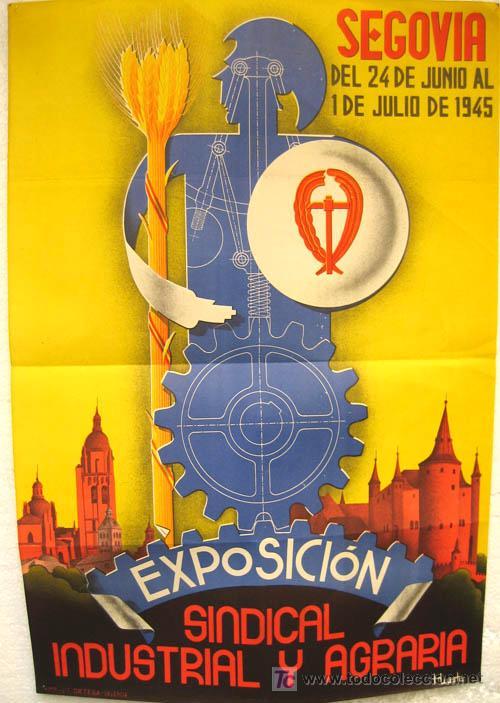 CARTEL FERIAS Y FIESTAS SEGOVIA 1945 EXPOSICION SINDICAL INDUSTRIAL AGRARIA LITO ILUSTRADOR HUERTA (Coleccionismo - Carteles Gran Formato - Carteles Ferias, Fiestas y Festejos)