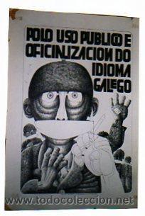 POLO USO PUBLICO DE OFICIALIZACION DO IDIMO GALEGO. GALICIA. 1977. MEDIDAS:64 X 46 CM. (Coleccionismo - Carteles Gran Formato - Carteles Ferias, Fiestas y Festejos)