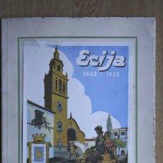 Carteles Feria: ALBUM ILUSTRADO .ÉCIJA 1652-1952. FERIA DEL III CENETNARIO. DEL 21 AL 25 DE SEPTIEMBRE DE 1952.. Lote 28286947