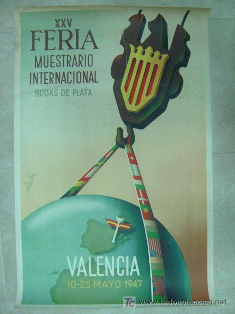 XXV FERIA MUESTRARIO INTERNACIONAL BODAS DE PLATA VALENCIA - AÑO 1947 - ILUSTRADO POR CALANDIN (Coleccionismo - Carteles Gran Formato - Carteles Ferias, Fiestas y Festejos)