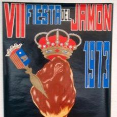 Carteles Feria: CARTEL TERUEL 1973 , FERIAS Y FIESTAS DEL JAMON , ILUSTRADOR CAÑAVATE. Lote 21517944