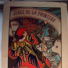 Carteles Feria: CARTEL JEREZ DE LA FRONTERA 1908 ,FERIAS Y FIESTAS, ILUSTRADO SIN FIRMA , J. MONGRELL, VER FOTOS. Lote 21762510