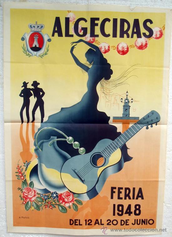 CARTEL FERIAS Y FIESTAS ALGECIRAS 1948 , CADIZ ,LITOGRAFIA, ILUSTRADOR A. MUÑOZ (Coleccionismo - Carteles Gran Formato - Carteles Ferias, Fiestas y Festejos)