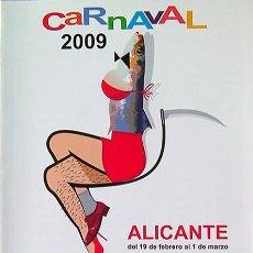 Carteles Feria: ALICANTE, CARNAVAL 2009, PROGRAMA, VER FOTO ADICIONAL. Lote 24815555