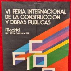Carteles Feria: CARTEL DE LA VI FERIA INTERNACIONAL DE LA CONSTRUCCION Y OBRAS PUBLICAS. MADRID 1975. . Lote 25286449