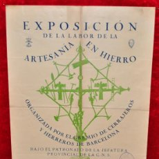 Carteles Feria: CARTEL EXPOSICION DE LA LABOR DE LA ARTESANIA EN HIERRO. 1940. BARCELONA, SELLO CNS FALANGE. . Lote 25315910