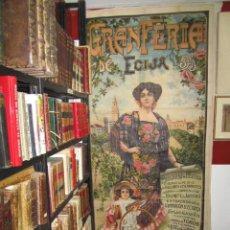 Carteles Feria: ECIJA,SEVILLA,ESPECTACULAR CARTEL GRAN FERIA.PROGRAMA DE FIESTAS,TOROS,TRACA VALENCIANA ...1911. Lote 26690807