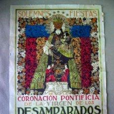 Carteles Feria: MEGA RARO CARTEL ORIGINAL, 49 X 35, FISTAS DE LA CORONACION PONTIFICIA, VIRGEN DESAMPARADOS, 1923. Lote 28704899