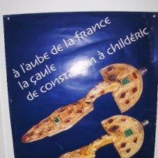 Carteles Feria: MUSEO DEL LUXEMBOURG -PARIS.60 X40 PRECIOSO DEL AÑO 81 OBJETOS VISIGODOS CONSTANTINO A CHILDERICO. Lote 32702916