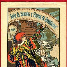 Carteles Feria: CARTEL FERIAS FIESTAS , GUADALCANAL SEVILLA , 1908 , MODERNISTA ILUST. POR J MONGRELL ,ORIGINAL, X3. Lote 33348024
