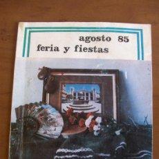Carteles Feria: LIBRO PROGRAMA FERIA Y FIESTAS DE BERJA ALMERIA DE 1985. Lote 33524278