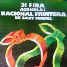 Cartazes Feira: (RV361) 31 FIRA AGRICOLA I NACIONAL FRUITERA DE SANT MIQUEL - LLEIDA 1985. Lote 34281380