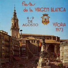 Carteles Feria: CARTEL FIESTAS VIRGEN BLANCA VITORIA 1973.GÜENAGA.45X67. Lote 43589659