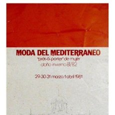 Carteles Feria: CARTEL MODA DEL MEDITERRANEO. 1981. 32X49 CM.. Lote 35324303
