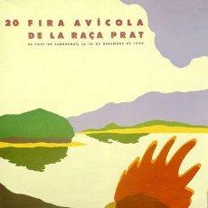 Carteles Feria: CARTEL 20 FIRA AVICOLA DE LA RAÇA DEL PRAT. 1993. PRAT DEL LLOBREGAT. 44X60.. Lote 35415505
