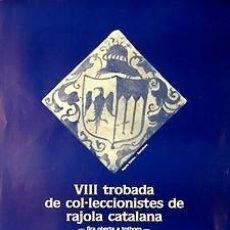 Carteles Feria: VIII TROBADA DE COL.LECCIONISTES DE RAJOLA CATALANA. 1988. JOSEP BAGA. 32 X 49CM. Lote 35566752