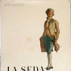 Carteles Feria: CARTEL.LA SEDA EN LA INDUMENTARIA.1957. Lote 35767678