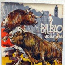CARTEL TOROS , FERIAS Y FIESTAS BILBAO 1968 , GRANDE , GARCIA CAMPOS , ORIGINAL