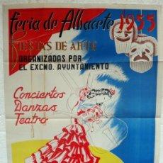 Carteles Feria: CARTEL FERIAS Y FIESTAS, ALBACETE 1955 FIESTAS DE ARTE , ORTIZ , ORIGINAL , LITOGRAFIA. Lote 38403621